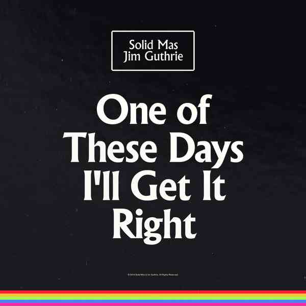 One of These Days I'll Get It Right – Solid Mas and Jim Guthrie - Fonts In Use