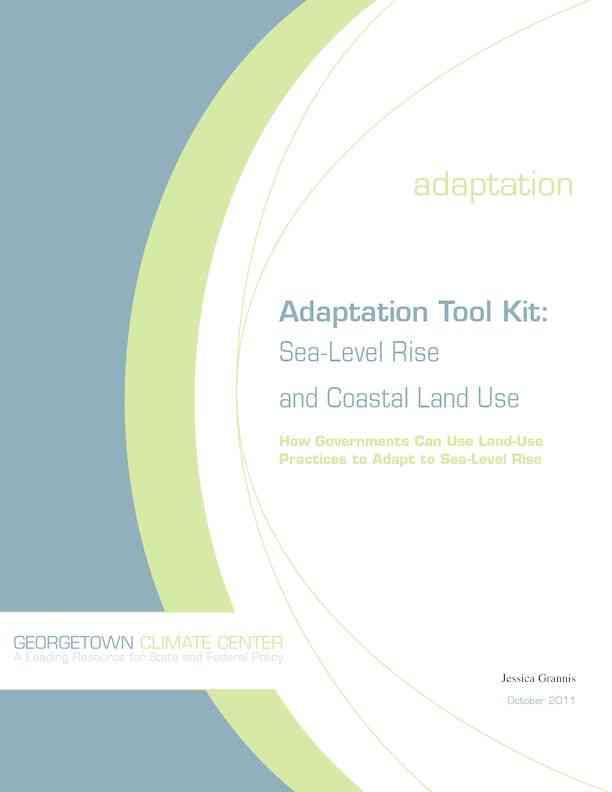 Georgetown Climate Center; Adaptation Tool Kit: Sea –Level Rise and Coastal Land Use