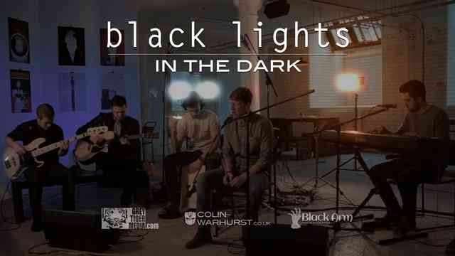 """Black Lights """"In The Dark"""" Live Acoustic Music Video"""