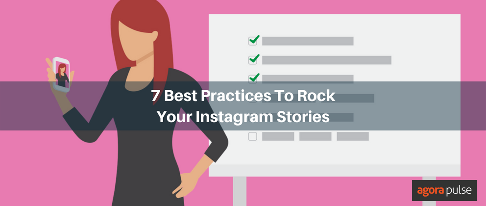 7 Best Practices To Rock Your Instagram Stories | Agorapulse