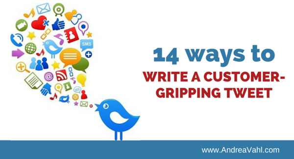 14 Ways to Write a Customer-Gripping Tweet